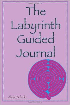 The Labyrinth Guided Journal: A Year in the Labyrinth: Walk your own journey to explore how labyrinths expand relaxation, respite, healing, ...