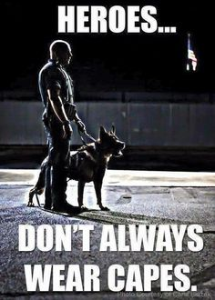 A Law Enforcement Officer ( LEO ) and his loyal buddy. K-9 are tough and could be very dangerous  depending on the situation and how they were trained. Police Officers or Cops trust their K-9's instinct most of the time.