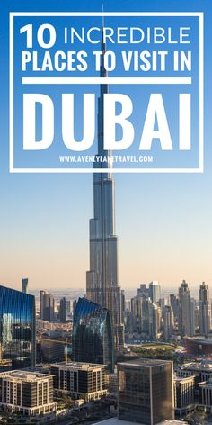 Top 10 Things to See in Dubai! Tips on Middle Eastern travel | Avenly Lane Travel Blog