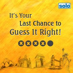 "Hey Guys, time is running out! Hurry up, get ready, it's your last chance to ""Guess It Right"" & win exclusive prizes from Solo."