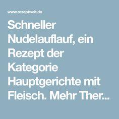 Schneller Nudelauflauf, ein Rezept der Kategorie Hauptgerichte mit Fleisch. Mehr Thermomix ® Rezepte auf www.rezeptwelt.de