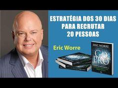 Como Recrutar 20 Pessoas Em 30 Dias Com Eric Worre