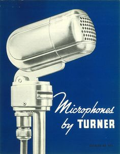 TURNER Microphone catalog, circa 1945 via Flickr