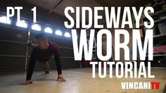 How to Breakdance | Sideways Worm Pt. 1