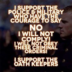 I support the military and police officers who vow to uphold the Constitution, not the corrupt laws of an idiot leader!