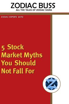 5 Stock Market Myths You Should Not Fall For - Zodiac Buss Stock Market Investing, Investing In Stocks, Astrology And Horoscopes, Stock Broker, Lazy People, Best Savings, Birth Month, Busses, Bad News