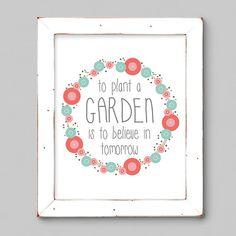 To Plant a Garden Wall Print - 8x10