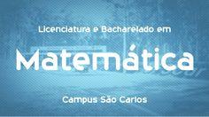 Que curso eu faço? Licenciatura e Bacharelado em Matemática - UFSCar - S...