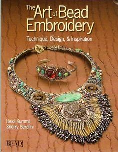 The Art of Bead Embroidery - lots off free beading magazines - d.i.y jewelry making books