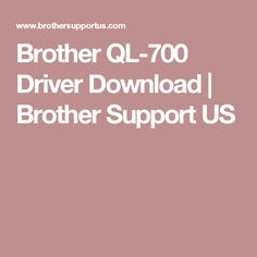 Brother QL-700 Driver Download | Brother Support US