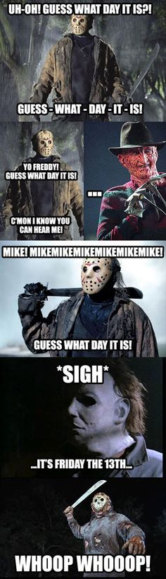 Find images and videos about funny, humor and horror on We Heart It - the app to get lost in what you love. Friday The 13th Quotes, Happy Friday The 13th, Weekend Quotes, Morning Quotes, Haha Funny, Funny Cute, Funny Memes, Scary Funny, Funny Stuff