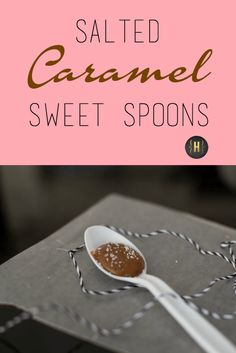 Salted Caramel Sweet Spoons are the perfect home made party favor | {Home-ology} modern vintage