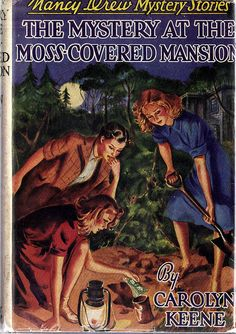 Nancy Drew: The Mystery at the Moss-Covered Mansion - 1941 Edition. When Nancy, Bess, and George help Mr. Drew search for an heiress who has vanished, they come across an estate that has the hair prickling on the backs of their necks. Nancy Drew Mystery Stories, Nancy Drew Mysteries, Cozy Mysteries, I Love Books, Books To Read, Reading Books, Julia Child Quotes, Detective, Nancy Drew Books