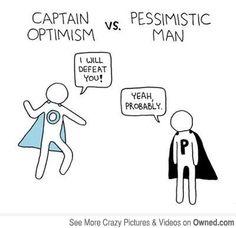 Captain Optimism VS. Pessimistic Man