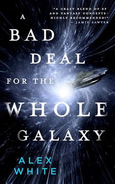 Buy A Bad Deal for the Whole Galaxy by Alex White at Mighty Ape NZ. The crew of the legendary Capricious are rich enough to retire in comfort for the rest of their days, but none of it matters if the galaxy is still in. New Books, Good Books, Kim Stanley Robinson, Alex White, Edge Of The Universe, True Identity, Deceit, What To Read, Fiction Books