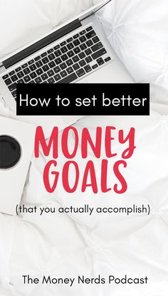 63 - How to set better money goals (that you actually accomplish) - The Money Nerds Podcast Ways To Save Money, Money Tips, Money Saving Tips, How To Make Money, Money Budget, Budgeting Finances, Budgeting Tips, Financial Goals, Financial Planning