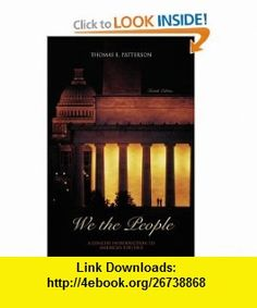 We the People with Interactive CD ROM  PowerWeb; MP (9780072502763) Thomas E. Patterson , ISBN-10: 0072502762  , ISBN-13: 978-0072502763 ,  , tutorials , pdf , ebook , torrent , downloads , rapidshare , filesonic , hotfile , megaupload , fileserve