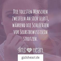 Mehr Sprüche auf: www.girlsheart.de #toll #gut #lieb #nett #zweifeln #zweifel #selbstbewusstsein #selbstvertrauen