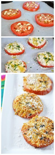 Bruschetta Tomatoes: 1 large tomato, sliced, top with 1/4 c. parmesan, 1/4 c. bread crumbs, salt, pepper, garlic, and basil to taste, drizzle with olive oil, broil until browned.