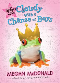 The Sisters Club: Cloudy with a Chance of Boys by Megan McDonald. E-book 9780763654436 / Ages 8-12