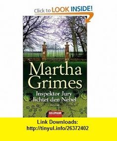 Inspektor Jury lichtet den Nebel (9783442468270) Martha Grimes , ISBN-10: 3442468272  , ISBN-13: 978-3442468270 ,  , tutorials , pdf , ebook , torrent , downloads , rapidshare , filesonic , hotfile , megaupload , fileserve