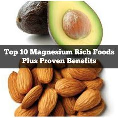 Top 10 Magnesium Rich Foods with proven benefits that your body needs. Incorporate these healthy foods into your daily diet and reap the amazing benefits!