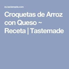 Croquetas de Arroz con Queso ~ Receta | Tastemade