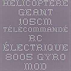 Hélicoptère GEANT 105cm télécommandé RC électrique 8005 GYRO - MODELISME/Hélicos GEANT - e-discount-europe