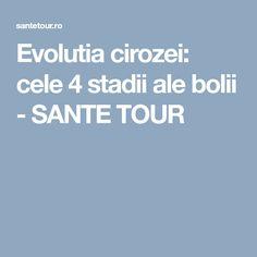 Evolutia cirozei: cele 4 stadii ale bolii - SANTE TOUR