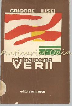 Reintoarcerea Verii. Nuvele - Grigore Ilisei - Cu Dedicatie Si Autograf Literatura, Sociology, Astronomy, Geography