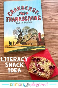 Have you read Cranberry Thanksgiving? It's a great story that teaches many different lessons and it even has a recipe for Grandmother's famous cranberry bread! Come check out the snack idea and free printable to go along with the book. #cranberrythanksgiving #literacysnack #booksnack #kindergarten