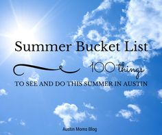 A Guide to Summer in Austin :: Ultimate Bucket List | Austin Moms Blog