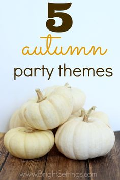 great ideas for hosting a fall party!