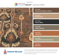 I found these colors with ColorSnap® Visualizer for iPhone by Sherwin-Williams: Rookwood Medium Brown (SW 2807), Wickerwork (SW 0010), Tricorn Black (SW 6258), Library Pewter (SW 0038), Truepenny (SW 6355), Colonial Revival Green Stone (SW 2826), Red Cent (SW 6341).