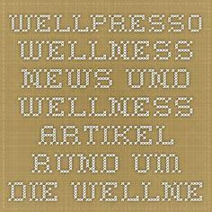 Wellpresso Wellness News und Wellness Artikel rund um die Wellnessbranche - das News-Portal von Wellnessmedia - alles, was ein Hotel braucht