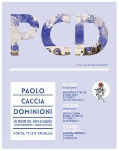 Paolo Caccia Dominioni. Un artista sul fronte di guerra, Dopo il grande successo registrato nelle più prestigiose sedi istituzionali di Gorizia e in Friuli Venezia Giulia, la grande mostra intitolata Paolo ...
