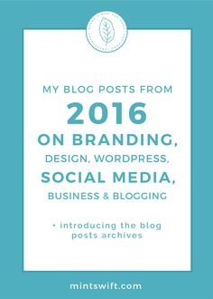 My Blog Posts from 2016 on Branding, Design, WordPress, Social Media, Business & Blogging (+ Introducing the Blog Posts Archives) | The recap article of all of my blog posts from 2016 on Branding, Design, WordPress, Social Media, Business & Blogging. I also created MintSwift Blog Archives where you can find all my articles to date & search them by categories. See more at mintswift.com #mintswift by Adrianna Leszczynska #creativeentrepreneur #onlinebusiness #smallbusiness Business Checks, Business Tips, Blog Website Design, Blog Categories, Promote Your Business, Creating A Blog, Business Website, Social Media Graphics, Business Branding