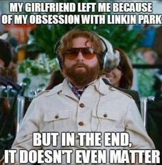 But in the end linkin park Alan hangover meme