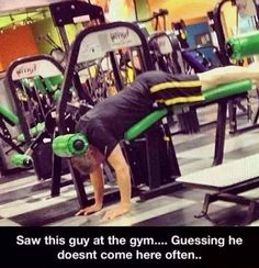 I bet this is a Planet Fitness guy, LOL!!!