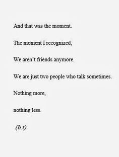 Quotes Friendship Funny Guy Friends So True 58 Ideas Motivacional Quotes, True Quotes, Words Quotes, Funny Quotes, Sayings, Qoutes, Tumblr Quotes Deep, The Words, Losing Friends Quotes