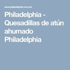 Philadelphia - Quesadillas de atún ahumado Philadelphia