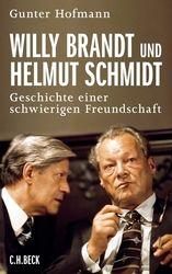 Willy Brandt und Helmut Schmidt   Hofmann, Gunter   Verlag C.H.Beck Literatur - Sachbuch - Wissenschaft