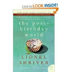 """The Post-Birthday World - Lionel Shriver.  In case you've wondered: """"what if..."""" Excellent book, amazingly relatable characters!"""