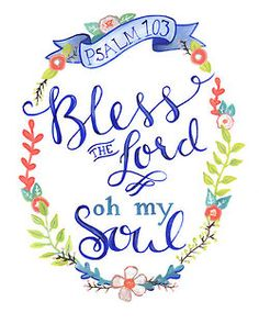 """bless the Lord, oh my soul"" and let all that's within me cry out"