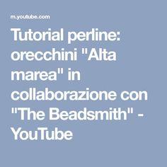 """Tutorial perline: orecchini """"Alta marea"""" in collaborazione con """"The Beadsmith"""" - YouTube"""