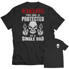 Limited Edition - Warning This Girl is Protected by a Single Dad