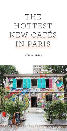 The hottest new cafes in Paris.