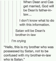 "I can't decide what my favorite part of this is. God being Dean's father-in-law? Satan his brother-in-law? The fact that that conversation could totally make for a plausible episode? Naw, let's be honest, it's the ""when."""