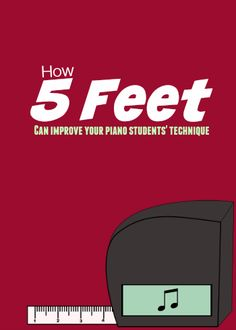 How 5 Feet Can Make All The Difference to Your Piano Students' Technique... have you tried this yet?
