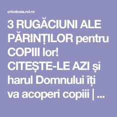 3 RUGĂCIUNI ALE PĂRINȚILOR pentru COPIII lor! CITEȘTE-LE AZI și harul Domnului îți va acoperi copiii   ROL.ro